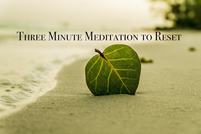 Three Minute Meditation to Reset